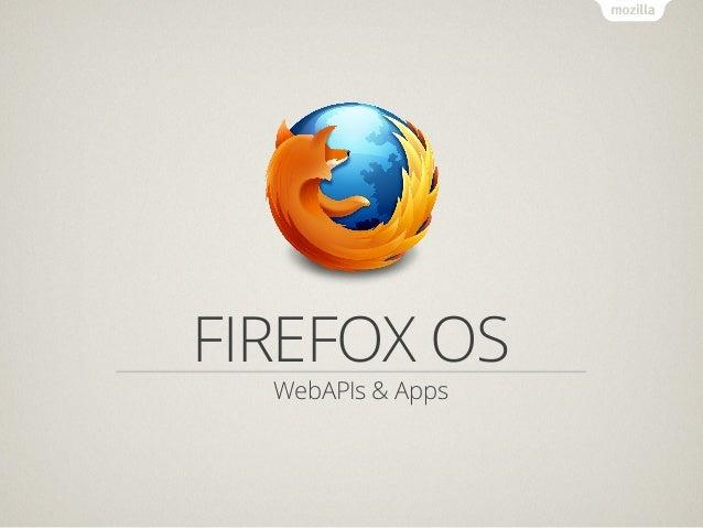 FIREFOX OS  WebAPIs & Apps