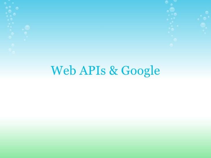 Web APIs & Google