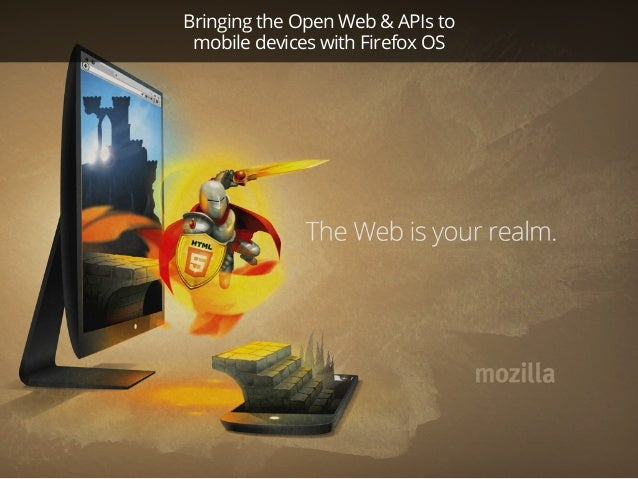 Bringing the open web and APIs to mobile devices with Firefox OS - Whisky Web, Scotland