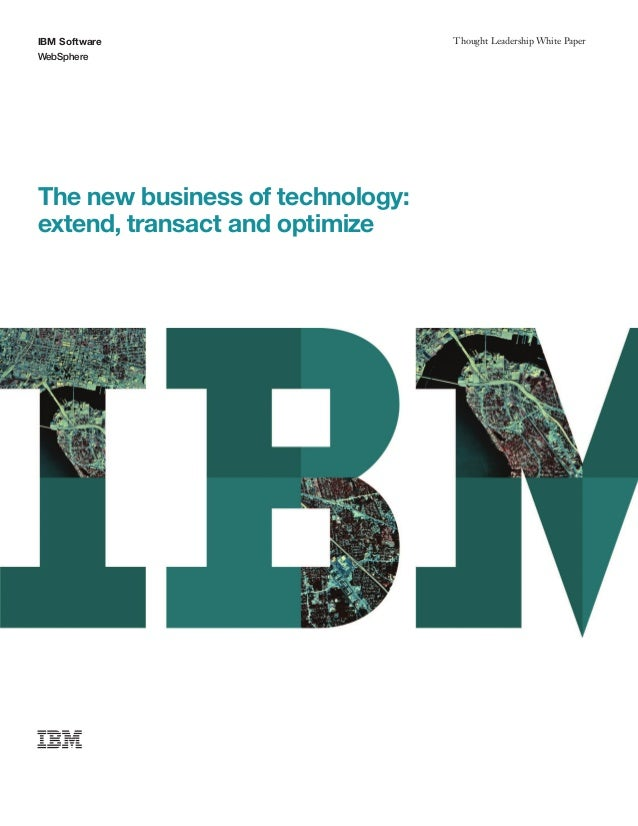 IBM SoftwareWebSphereThought Leadership White PaperThe new business of technology:extend, transact and optimize