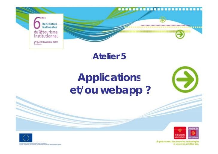 Atelier 5 Applicationset/ou webapp ?  /        pp