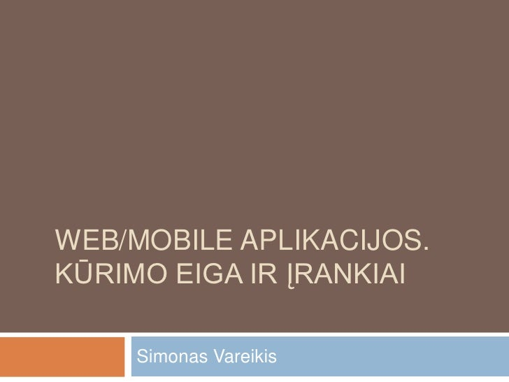 Simonas Vareikis - Web ir mobile aplikacijų kūrimo eiga bei įrankiai