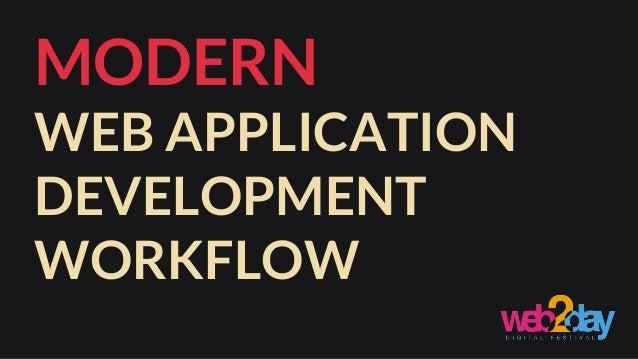 Modern Web Application Development Workflow - web2day 2014