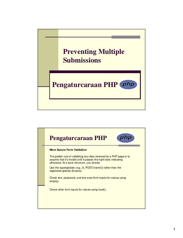 Preventing Multiple           Submissions  Pengaturcaraan PHPPengaturcaraan PHPMore Secure Form ValidationThe golden rule ...