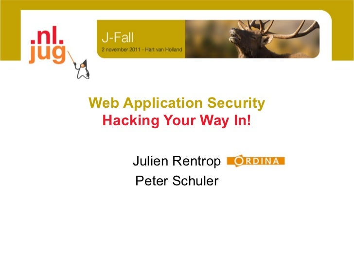 Web Application Security Hacking Your Way In!     Julien Rentrop     Peter Schuler