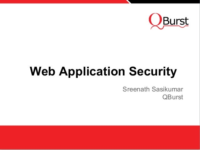 Web Application SecuritySreenath SasikumarQBurst