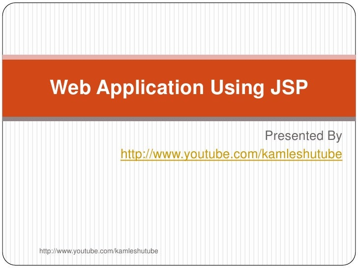 Web Application Using JSP                                              Presented By                       http://www.youtu...