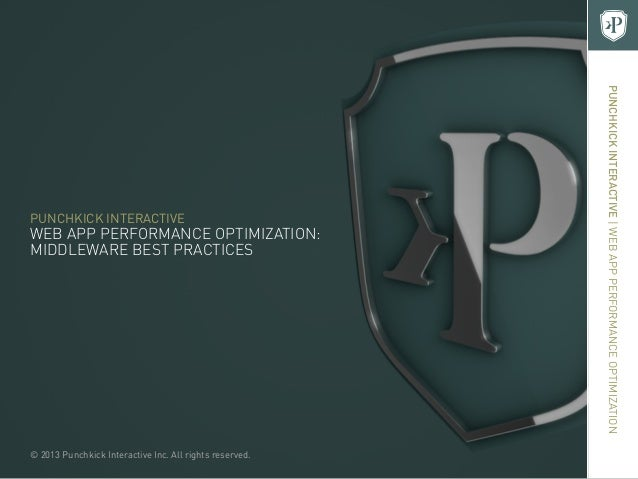 PUNCHKICK INTERACTIVE | WEB APP PERFORMANCE OPTIMIZATIONPUNCHKICK INTERACTIVEWEB APP PERFORMANCE OPTIMIZATION:MIDDLEWARE B...