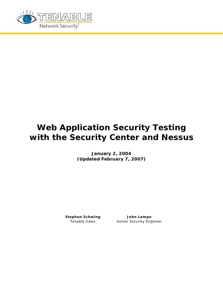 Web Application Security Testing with the Security Center and Nessus                  January 2, 2004             (Updated...