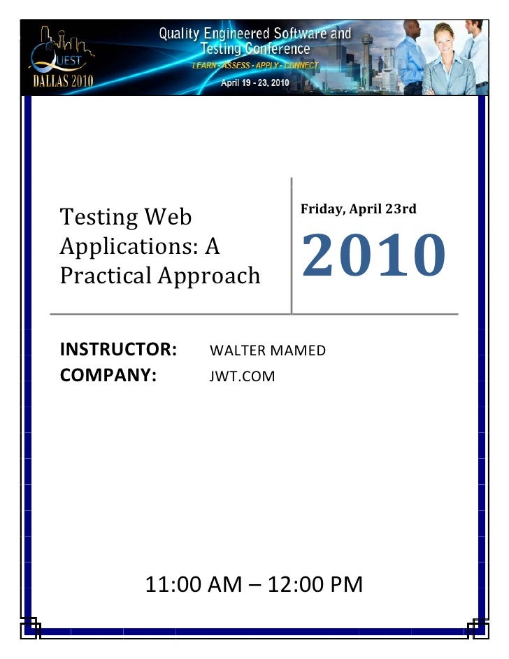 Friday, April 23rd  Testing Web  Applications: A  Practical Approach         2010  ...
