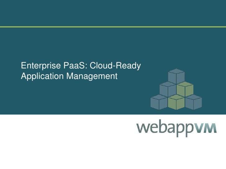 Enterprise PaaS: Cloud-Ready Application Management<br />