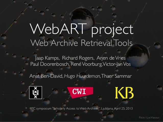 WebART: Facilitating Scholarly Use of Web Archives (IIPC, Apr. 2013)
