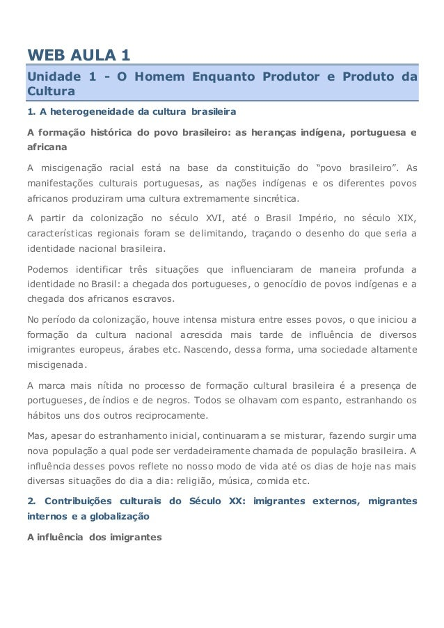 WEB AULA 1 Unidade 1 - O Homem Enquanto Produtor e Produto da Cultura 1. A heterogeneidade da cultura brasileira A formaçã...