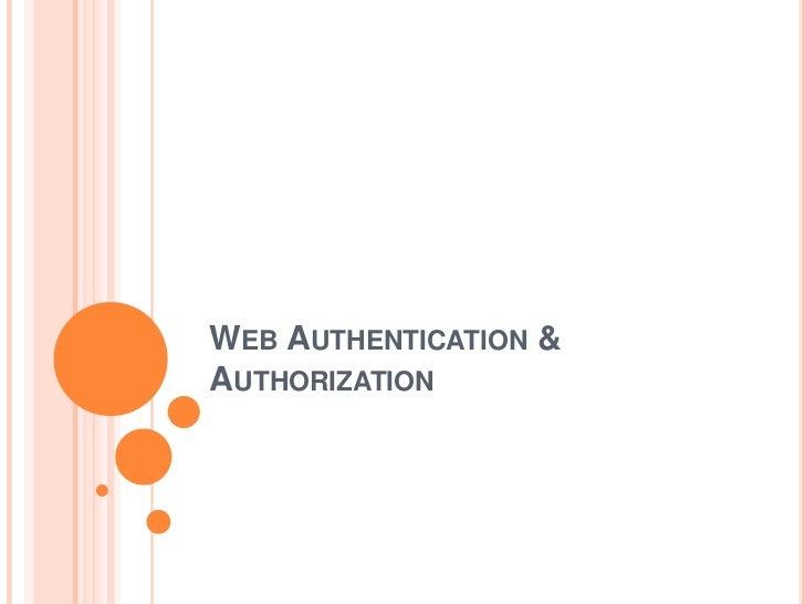 WEB AUTHENTICATION &AUTHORIZATION