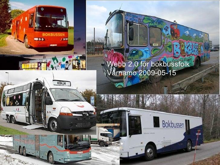 Webb 2.0 för bokbussfolk Värnamo 2009-05-15