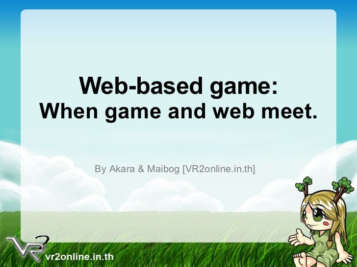 Web-Based Game : When game and web meet.