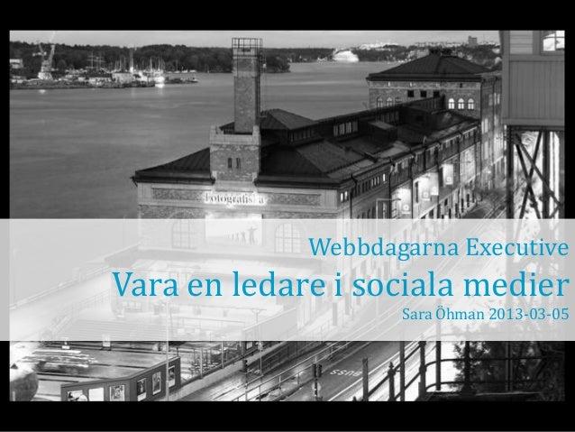Leda i sociala medier - Webbdagarna Executive 2013