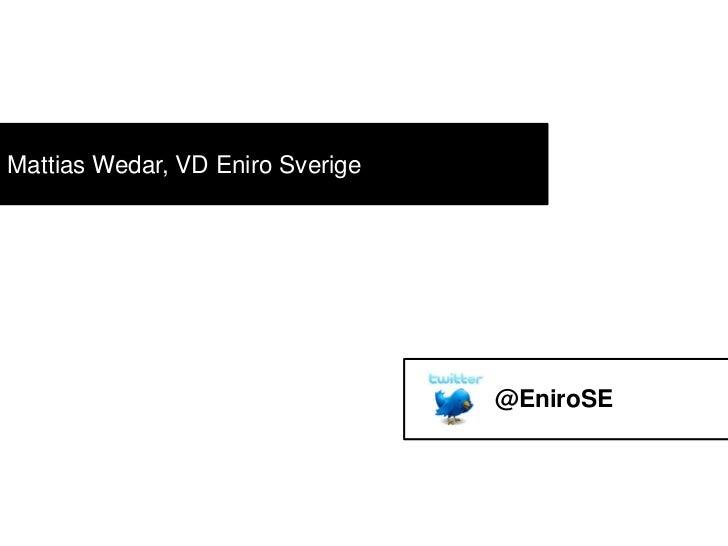 Mattias Wedar, VD Eniro Sverige                                  @EniroSE