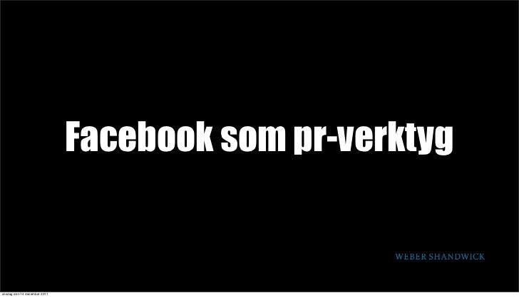 Facebook som pr-verktygonsdag den 14 december 2011
