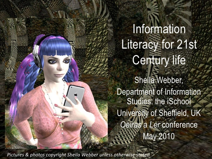 Information Literacy for 21st Century life