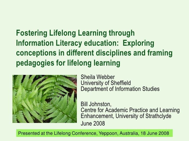 Fostering Lifelong Learning through Information Literacy education: Exploring conceptions in different disciplines and fra...