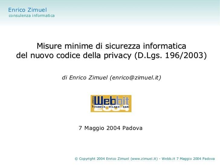 Enrico Zimuel consulenza informatica             Misure minime di sicurezza informatica    del nuovo codice della privacy ...