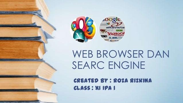 Web browser dan search engine  by roza rizkina xi ipa 1