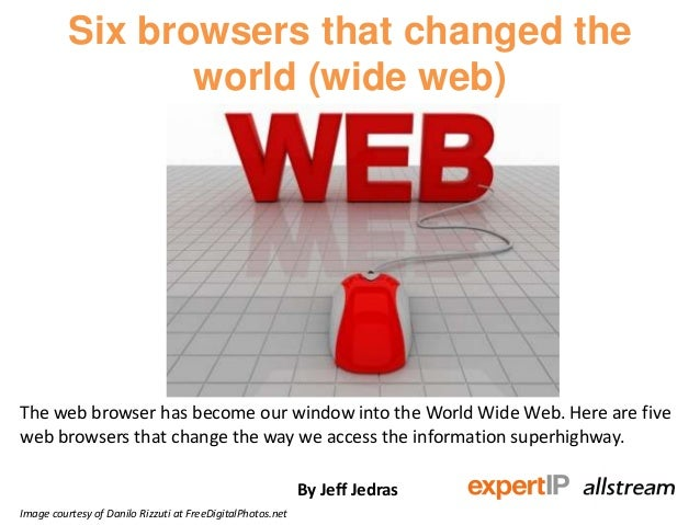 Six browsers that changed theworld (wide web)The web browser has become our window into the World Wide Web. Here are fivew...