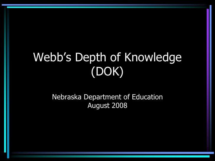 Webb's Depth of Knowledge (DOK)Nebraska Department of EducationAugust 2008<br />