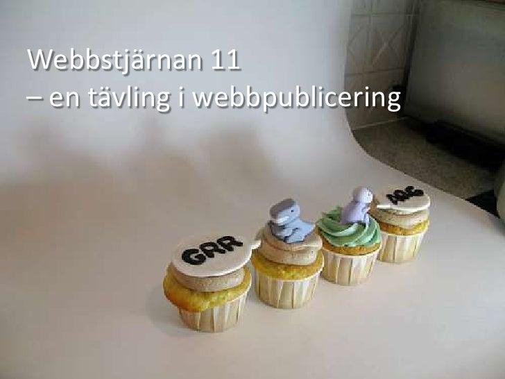 Webbstjärnan 11 <br />– en tävling i webbpublicering<br />