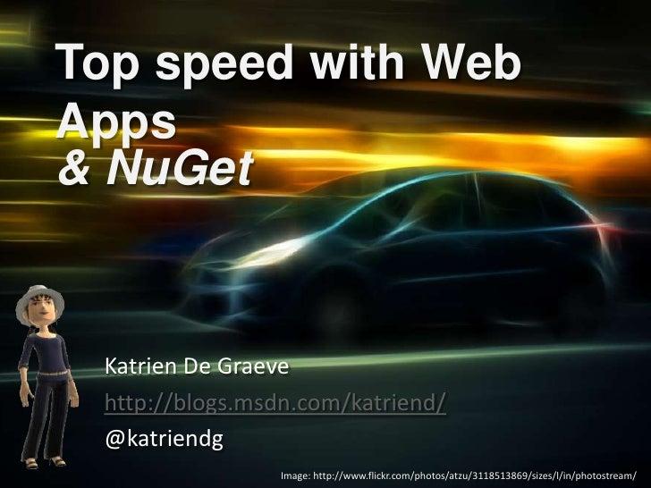 Top speed with Web Apps <br />& NuGet<br />Katrien De Graeve<br />http://blogs.msdn.com/katriend/<br />@katriendg<br />Ima...
