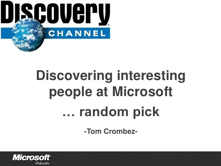 Discovering interesting people at Microsoft… random pick-Tom Crombez-<br />