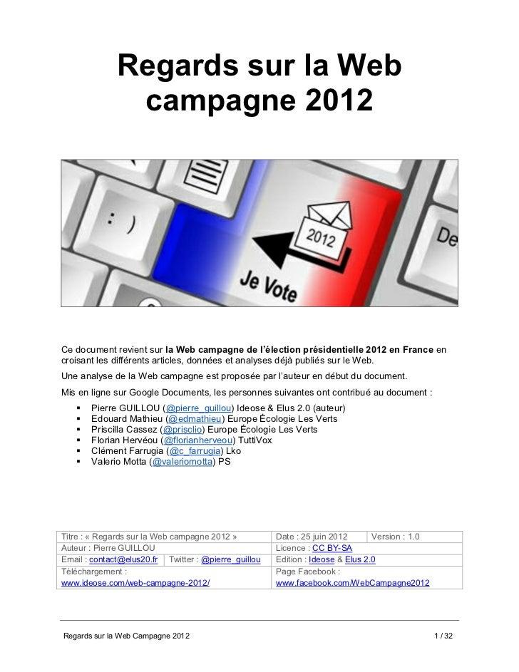 Regards sur la Web               campagne 2012Ce document revient sur la Web campagne de l'élection présidentielle 2012 en...