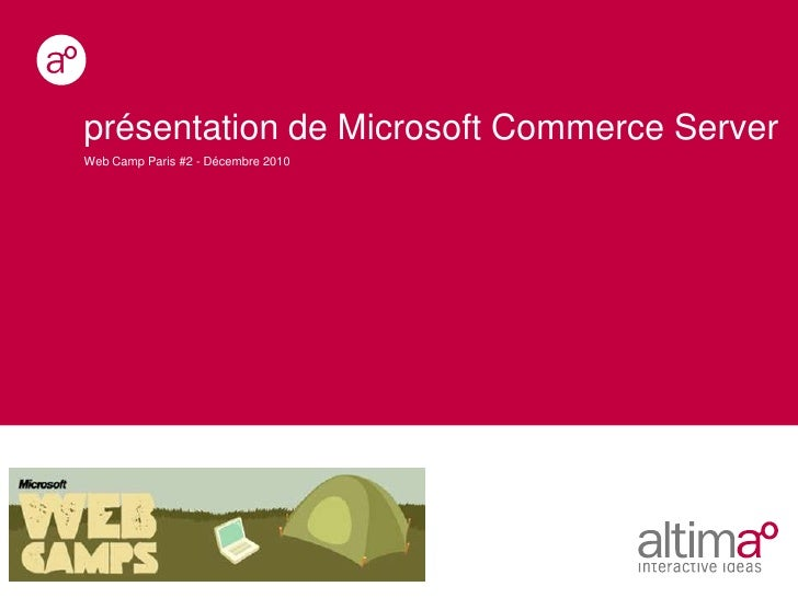 présentation de Microsoft Commerce Server<br />Web Camp Paris #2 - Décembre 2010<br />