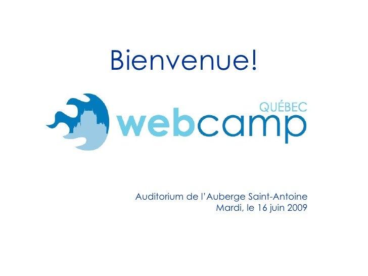 Bienvenue! Auditorium de l'Auberge Saint-Antoine Mardi, le 16 juin 2009