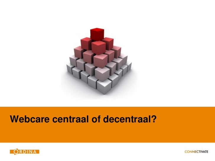 Webcare centraal of decentraal?
