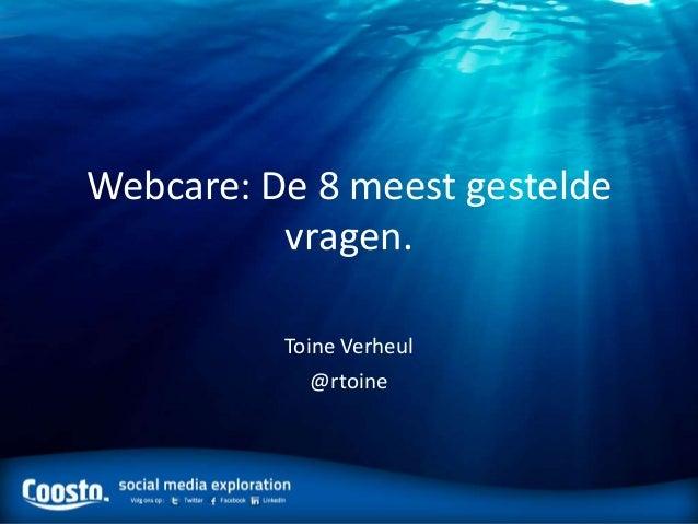 Webcare: De 8 meest gesteldevragen.Toine Verheul@rtoine