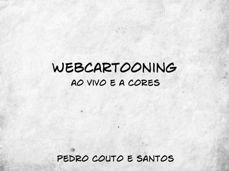 Webcartooning ao vivo e a cores - Cartoons no Codebits 2008