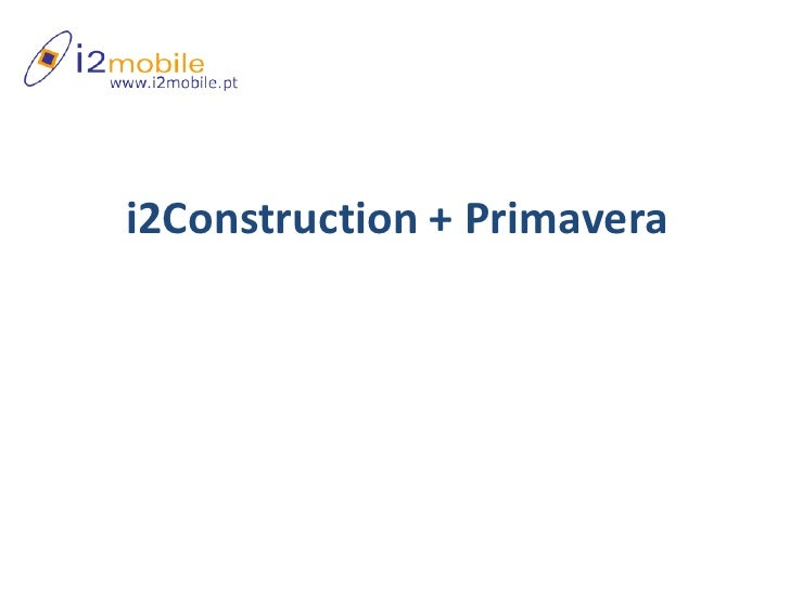 i2Construction + Primavera