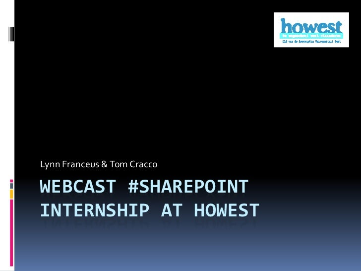 Webcast #SharePoint Internship at Howest<br />Lynn Franceus & Tom Cracco<br />