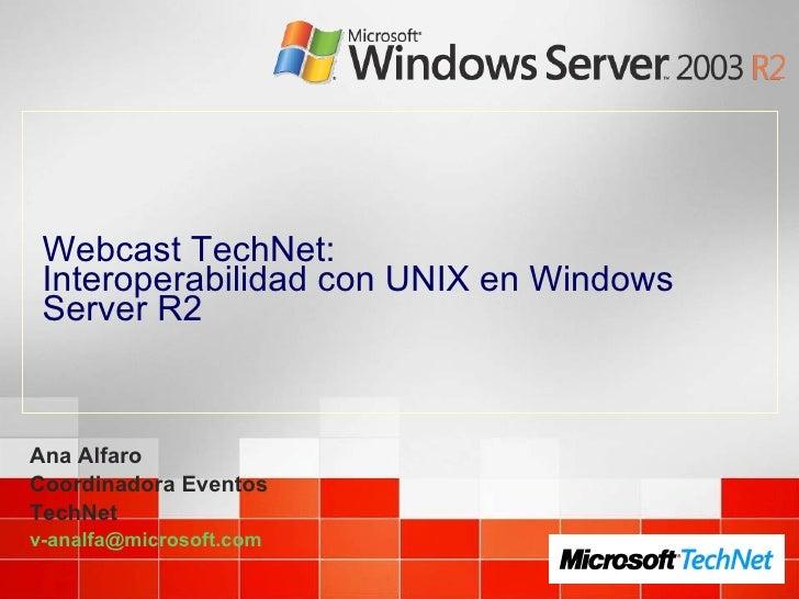 Webcast Technet Interoperabilidad Con Unix En Windows Server R2