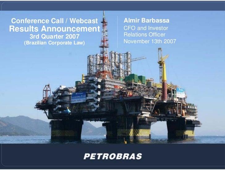 Webcast: Results Announcement - 3rd Quarter 2007 (Brazilian Corporate Law)
