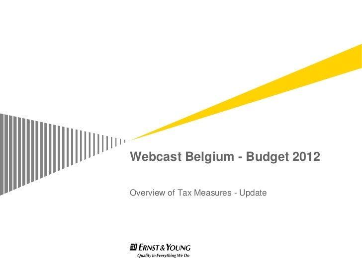 Webcast Belgium - Budget 2012Overview of Tax Measures - Update