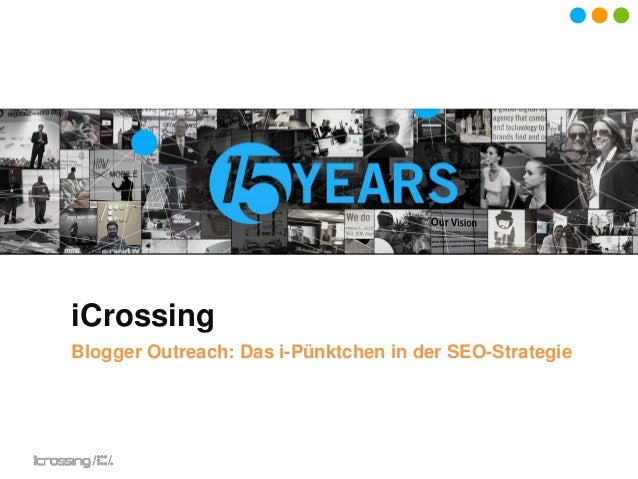 iCrossing Blogger Outreach: Das i-Pünktchen in der SEO-Strategie