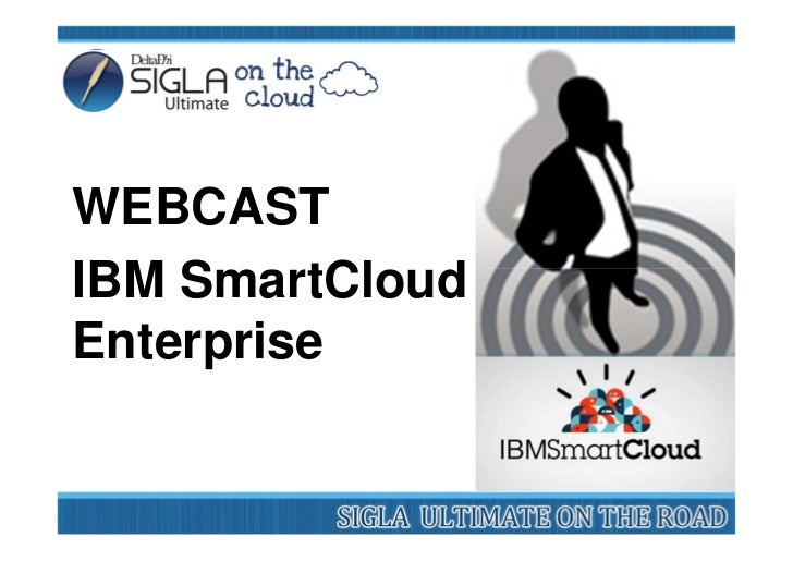 Webcast DeltaPhi IBM SMART CLOUD Enterprise