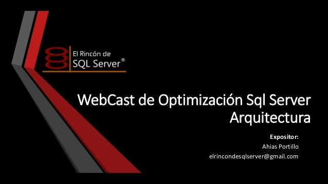 Web cast de optimización Sql Server - Arquitectura