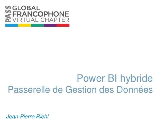 Power BI hybride - La Passerelle de Gestion des Données