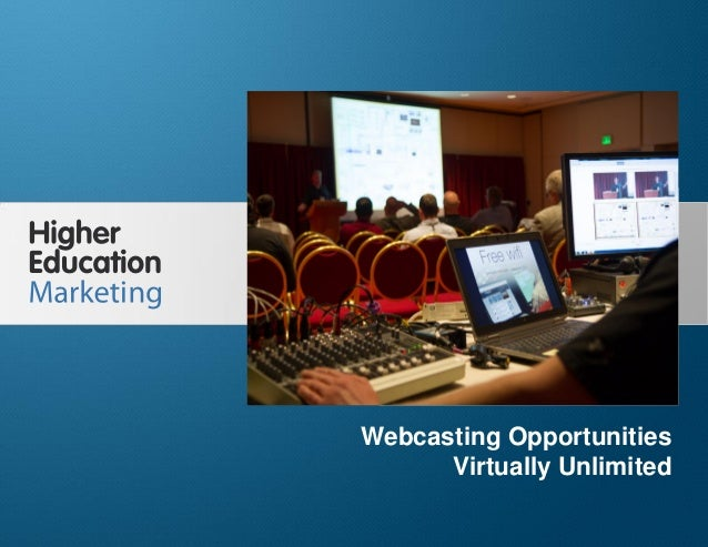 Webcasting Opportunities Virtually Unlimited  Webcasting Opportunities Virtually Unlimited Slide 1