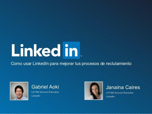 Webcast: Como usar LinkedIn para mejorar tus procesos de reclutamiento