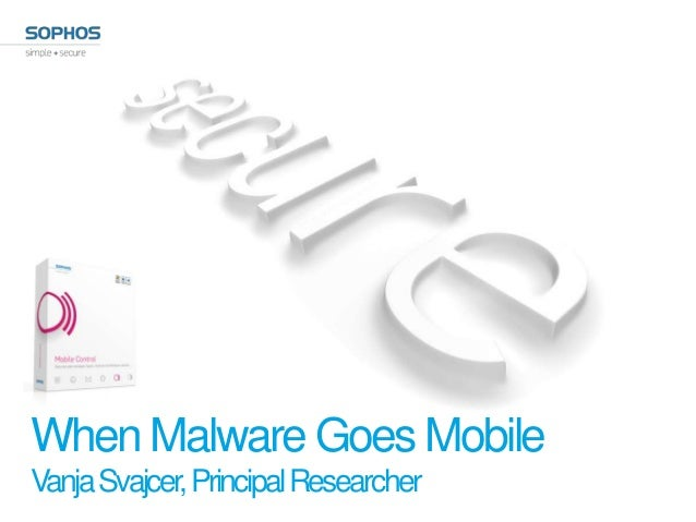 When Malware Goes MobileVanja Svajcer, Principal Researcher